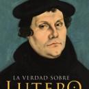 Un oportuno libro sobre Lutero