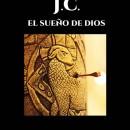 Un libro que deja huella: J.C. El sueño de Dios