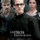 Un Dios prohibido: una película que no se deberían perder