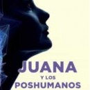 Juana y los poshumanos, la última genialidad de Hadjadj